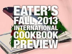 Eater's Fall 2013 International Cookbook Preview