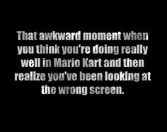 That's me all the time! Even in Super Mario Bros. on the Wii, I look at the wrong person all the time until I realize that I'm the blue toad:)