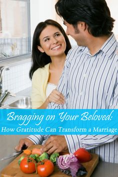 Bragging on Your Beloved How Gratitude Can Transform a Marriage