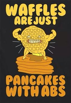 Great. Now I'll never think about pancakes or waffles the same way again.