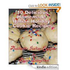 10 Delicious Homemade Italian Holiday Cookie Recipes - Authentic Italian Christmas, Easter and Wedding cookies [Kindle Edition], (anna bataglioni, christmas cookies, cookies, holiday cookies, italian, wedding cookies), via https://myamzn.heroku.com/go/B004LDL6A0/10-Delicious-Homemade-Italian-Holiday-Cookie-Recipes-Authentic-Italian-Christmas-Easter-and-Wedding-cookies-Kindle-Edition