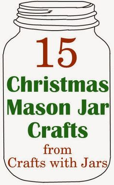 Crafts with Jars: 15 Christmas Mason Jar Crafts