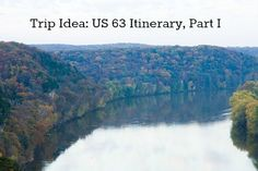 Route 63 cuts a swath through the heart of Missouri, linking the farm fields of the north to the Ozark Mountains in the south, crossing the mighty Missouri River in between. There is so much to do on the way.