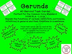 Gerunds and Their Functions Task Cards from MasteringMiddleSchool on TeachersNotebook.com -  (23 pages)  - Gerunds and Their Functions Task Cards - Perfect for the Common Core Standard CCSS ELA � L.8.1A Explain the function of verbals (gerunds) in general and their function in a sentence.