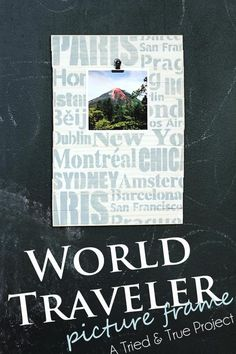 World Traveler Picture Frame - A Tried & True Project