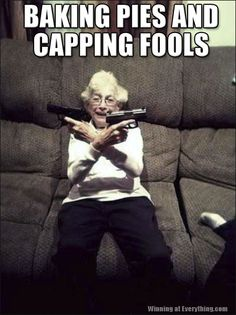 Grandma is soooo gangsta!