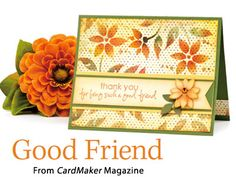 Good Friend from the Autumn 2014 issue of CardMaker Magazine. Order a digital copy here: http://www.anniescatalog.com/detail.html?code=AM5254