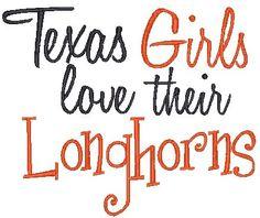 Texas Girls Love Their Longhorns I love UT