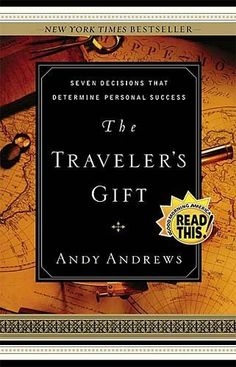 The Traveler's Gift: Seven Decisions that Determine Personal Success by Andy Andrews. $10.87. Publisher: Thomas Nelson; 1 edition (May 2, 2005). Publication: May 2, 2005. Author: Andy Andrews