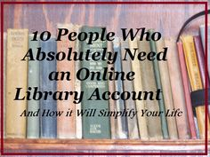 How an Online Library Account can simplify your life (especially if you have kids!) It's Nat'l Library Week - check it out today #nlw13