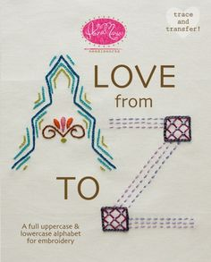 Love from A-Z - Lovely Anna Maria Horner embroidery patterns.