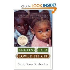 Angels of a Lower Flight: One Woman's Mission to Save a Country...One Child at a Time by Susan Scott Krabacher