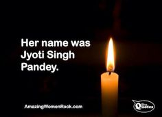 """Can we take a moment and honor this woman from India who was so hurt and killed~~A woman was raped and killed in Delhi.  Let's take a moment today--the Indian government has put a ban on media publishing her name. But we can tell the world who she is (not """"was"""") and do as her father asked--let what happen to her mean change in the world. Her name is Jyoti Singh Pandey. Honor her by repinning this. Joyoti you deserved to be treated with love and respect - I honor you with this pin"""