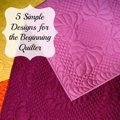 5 Simple Designs for the Beginning Quilter