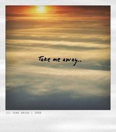 pleas, far away, wisdom, place, quot