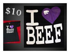 K-State I Heart Beef shirts!