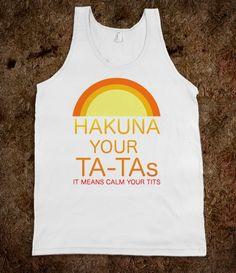 >.< Hakuna your ta-ta's!!