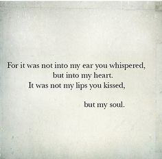 My soul you kissed.