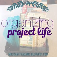 Mrs Crafty Adams | Organizing Project Life #organization #projectlife #scrapbook