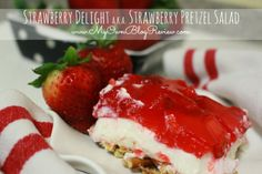 Strawberry Delight aka Strawberry Pretzel Salad Dessert recipe is goes beyond using cool whip and jell-o. It's better tasting and just as easy to make. www.MyOwnBlogReview.com