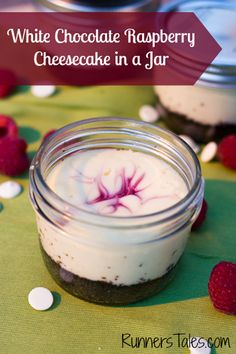 White Chocolate Raspberry Cheesecake in a Jar