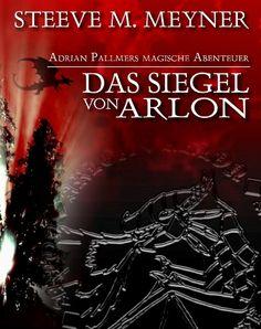 """""""Das Siegel von Arlon"""" von Steeve M. Meyner - eBook veröffentlicht auf XinXii"""