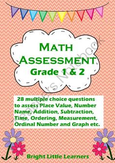 Math Assessment Quiz from Bright-Little-Learners on TeachersNotebook.com -  (9 pages)  - This is a perfect any time multiple choice Math Assessment for Place Value, Number Name, Addition,  Subtraction, Time, Ordering, Measurement, Ordinal Number and Graph. It will be great for first day / back to school assessment for students of Grade 1 and