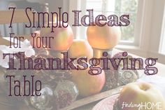 Seven Simple Ideas for your Thanksgiving Table