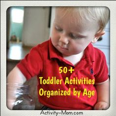 Toddler Activities Organized by Age #toddler #activities