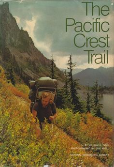 The pacific crest trail for one heck of an adventure!