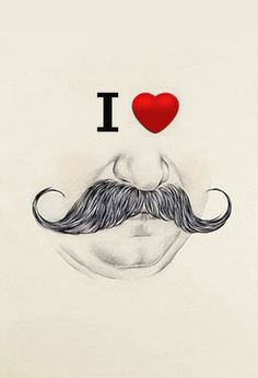 I do. I really do. I ♥ mustaches.