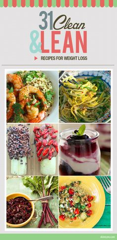 31 Clean and Lean Recipes for Weight Loss!  #weightloss #cleaneating #recipes