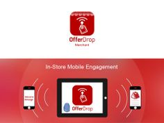 Description OfferDrop is an in-store mobile engagement service that helps merchants connect with their local shoppers while customers are in & out of the store. OfferDrop delivers timely offers and content to customers as they shop based on micro and geo-location information and using iBeacons and gps technology.