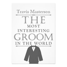 """The Most Interesting Groom in the World"" Bachelor Party Invite"