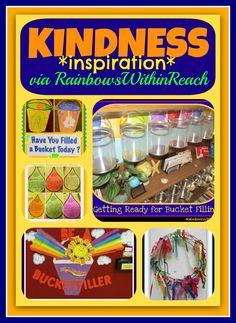 Kindness Inspiration, Filling Buckets + Emotional Intelligence RoundUP via RainbowsWithinReach