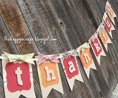 Thankful banner made using the Birthday Bash and Cricut Craft Room Basics Cartridges at www.thehappyscraps.com