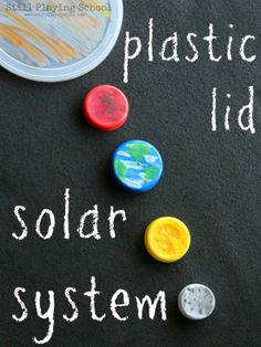 Create a solar system of recycled plastic lid planets from Still Playing School #preschool #space #planets #kids