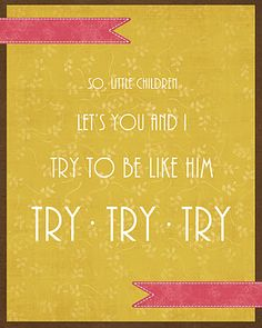 """Free Printable - """"Try, try, try"""""""