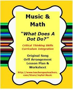 MUSIC & MATH - What Does A Dot Do? - Lesson Plan, Song,
