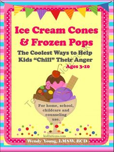 Ice Cream Cones and Frozen Pops: The Coolest Way to Help Kids Chill Their Anger from Kidlutions: Solutions for Kids on TeachersNotebook.com (57 pages)  - Close to 60 pages of therapeutic-grade interventions that you can use at home, school, childcare settings and counseling offices is what you'll find inside. It's our premiere and exclusive resource that really helps kids better manage anger. Wit
