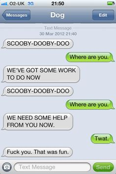 Texts from dog. Now I want a dog. To text.