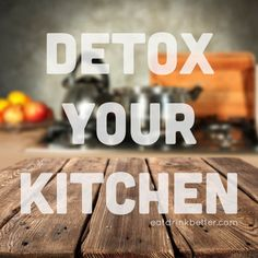 Even with the best intentions we sometimes let common toxic chemicals in food, food packaging, and kitchen cleaning supplies sneak into our kitchens.
