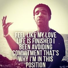 love life is finished love quotes quote song lyrics lyrics drake music ...