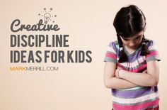 Creative Discipline Ideas For Kids #Parenting
