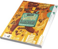 Becoming a Successful Illustrator by Steve Simpson, via Behance