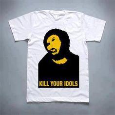kill your idols #tshirt