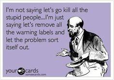 sayings, agre, stupid peopl, coffee, hair dryer, people, lets go, true stories, common sense