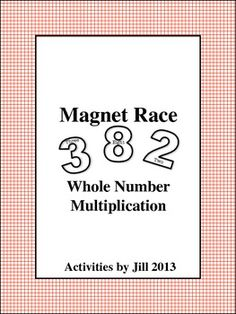 Magnet races are similar to good old-fashioned board races with chalk and are loads of fun! CCSS: 5.NBT CCSS: 6.NS