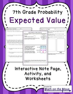 Students make connections to probability and the real world by calculating expected value. Interactive notes page, activities and a worksheet included.