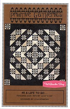 45 & Life To Go Quilt Pattern Primitive Gatherings Patterns - Fat Quarter Shop